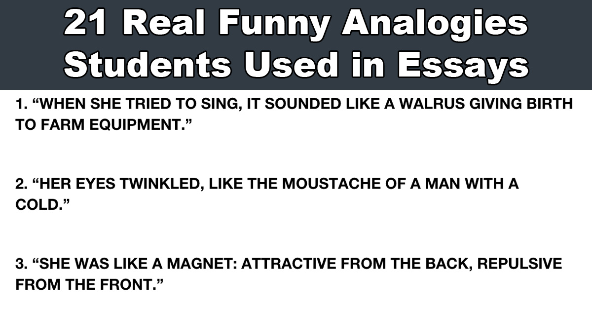 these are too funny analogies that students used in english essays 21 analogies that students used in english essays
