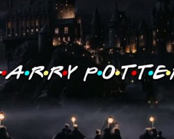 If Harry Potter had the Friends Intro it would be EPIC