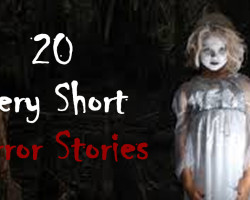 20 Disturbing (2 sentence) Horror Stories