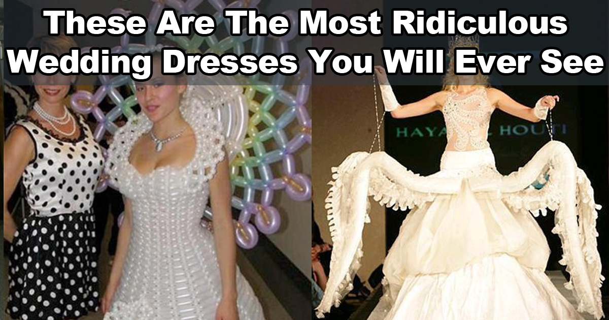 These Wedding Dresses Are Absolutely Ridiculous
